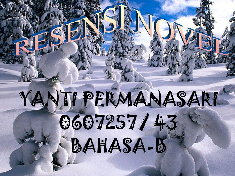 YANTI PERMANASARI 0607257/ 43 BAHASA-B