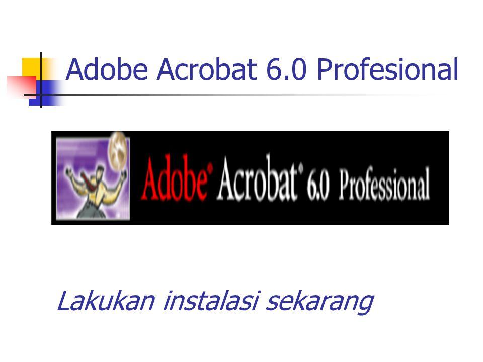 Adobe Acrobat 6.0 Profesional Lakukan instalasi sekarang