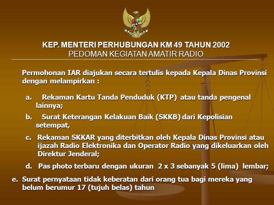 Permohonan IAR diajukan secara tertulis kepada Kepala Dinas Provinsi dengan melampirkan : a. a. Rekaman Kartu Tanda Penduduk (KTP) atau tanda pengenal