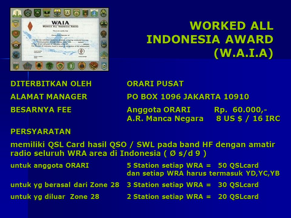 WORKED ALL INDONESIA AWARD (W.A.I.A) DITERBITKAN OLEHORARI PUSAT ALAMAT MANAGERPO BOX 1096 JAKARTA 10910 BESARNYA FEEAnggota ORARI Rp. 60.000,- A.R. M
