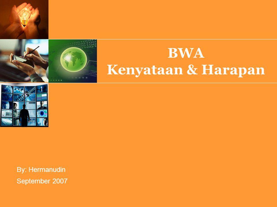 September 2007 By: Hermanudin BWA Kenyataan & Harapan