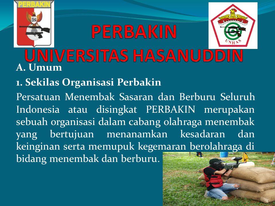 A. Umum 1. Sekilas Organisasi Perbakin Persatuan Menembak Sasaran dan Berburu Seluruh Indonesia atau disingkat PERBAKIN merupakan sebuah organisasi da