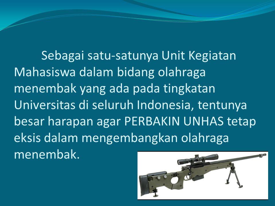 Sebagai satu-satunya Unit Kegiatan Mahasiswa dalam bidang olahraga menembak yang ada pada tingkatan Universitas di seluruh Indonesia, tentunya besar h