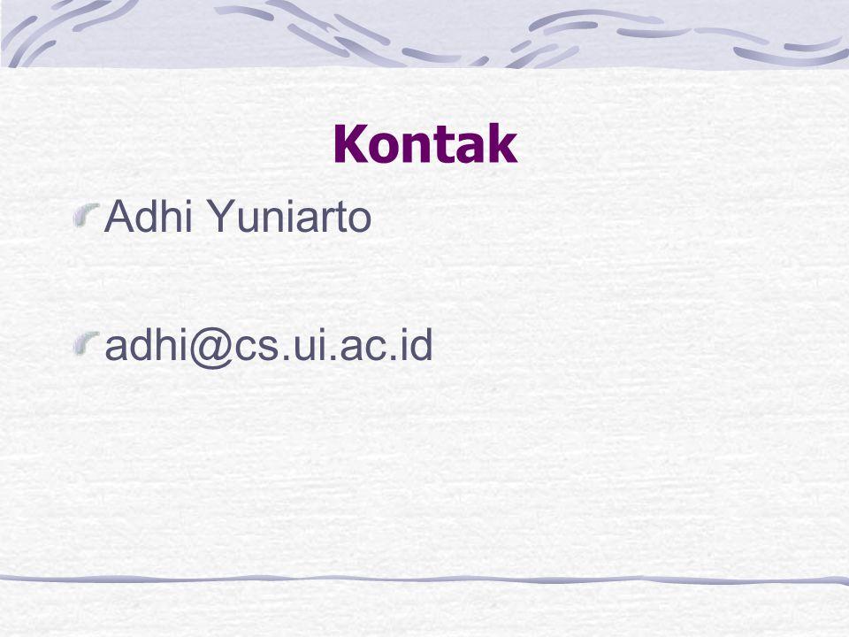 Kontak Adhi Yuniarto adhi@cs.ui.ac.id