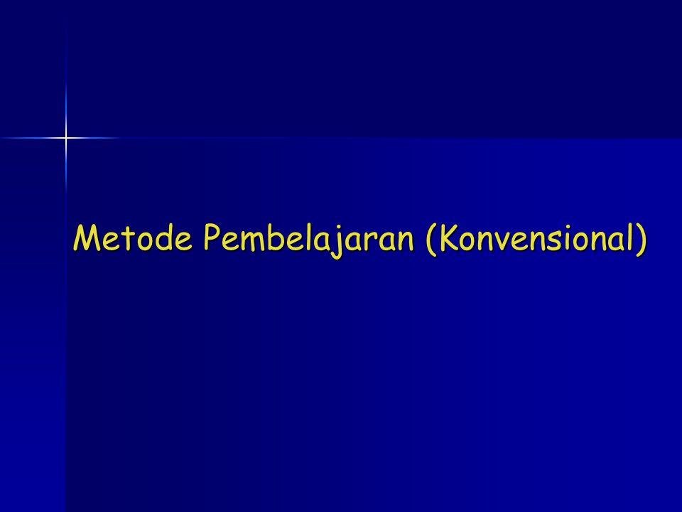 Metode Pembelajaran (Konvensional)