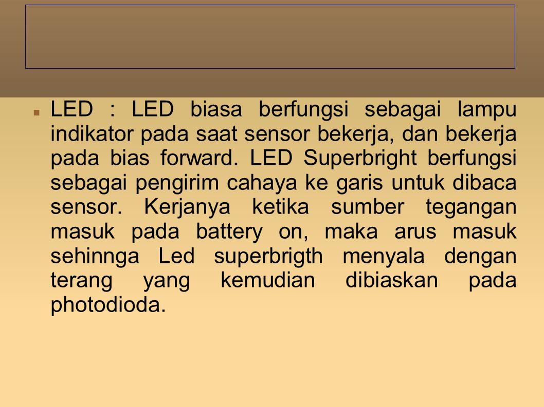 Photo dioda : berfungsi sebagai sensor cahaya.