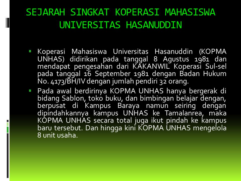 Alamat ; PKM. A.P Pettarani C.02 ( Tamalanrea Unhas) Telp : 0411 (588279) Email : www. Kopma-unhas.com