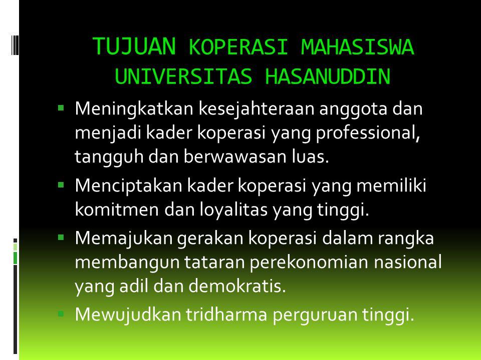 PRINSIP DASAR KOPERASI MAHASISWA UNIVERSITAS HASANUDDIN  Prinsip – prinsip Kopma Unhas:  Keanggotaan yang sukarela dan terbuka  Pengelolaan dilakuk