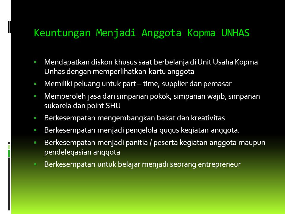 MISI KOPERASI MAHASISWA UNIVERSITAS HASANUDDIN  Mewujudkan SDM anggota yang memahami dan menjalankan fungsi an perannya sebagai pemilik, pelanggan dan partisipan aktif di Koperasi Unhas.