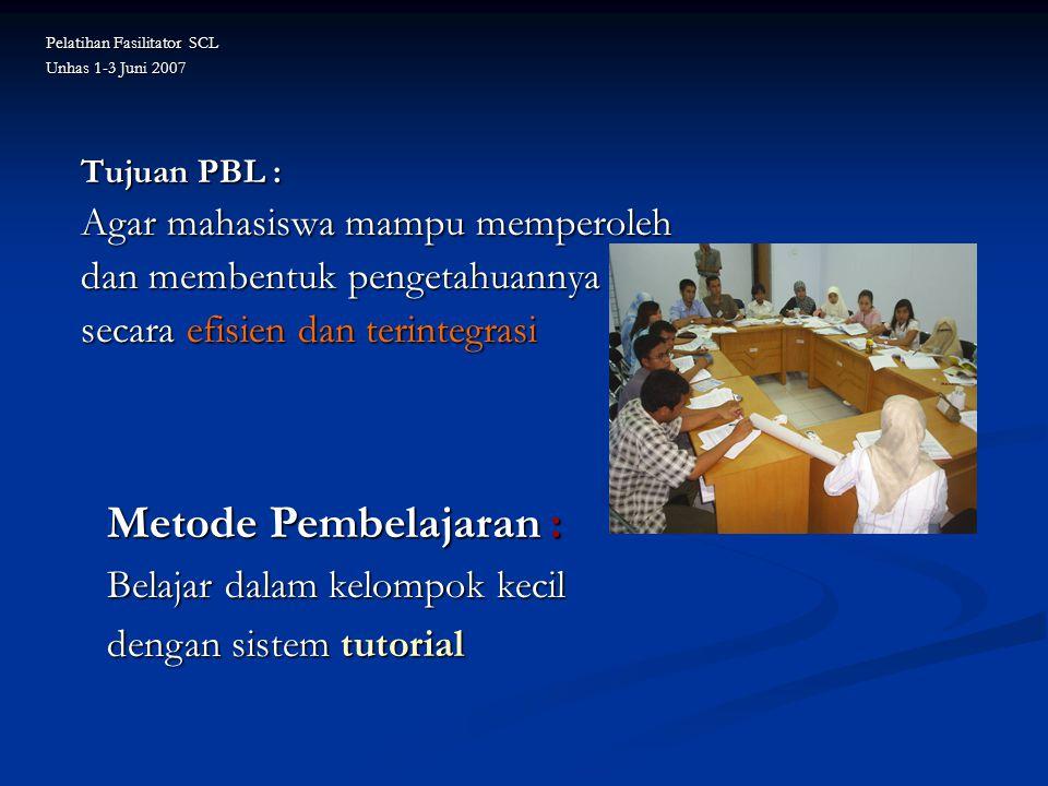 Small group discussion Pelatihan Fasilitator SCL Unhas 1-3 Juni 2007