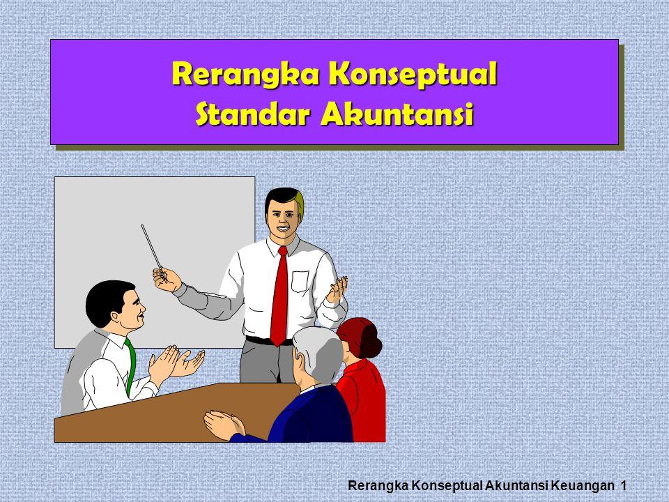 Rerangka Konseptual Akuntansi Keuangan 1 Rerangka Konseptual Standar Akuntansi