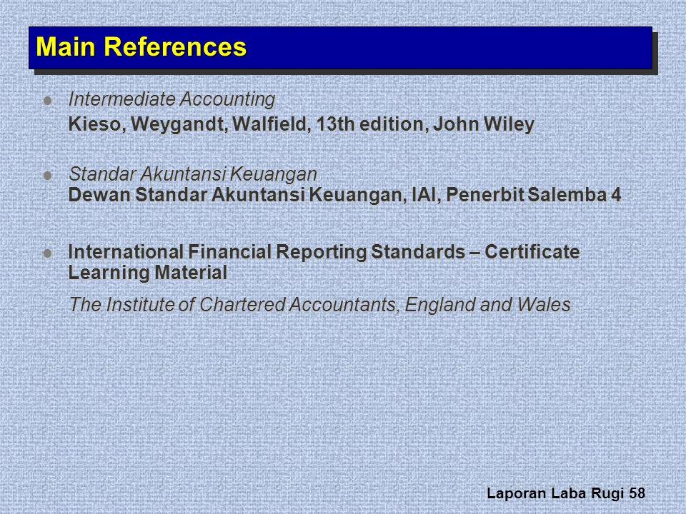 Laporan Laba Rugi 58 Main References Intermediate Accounting Intermediate Accounting Kieso, Weygandt, Walfield, 13th edition, John Wiley Standar Akunt