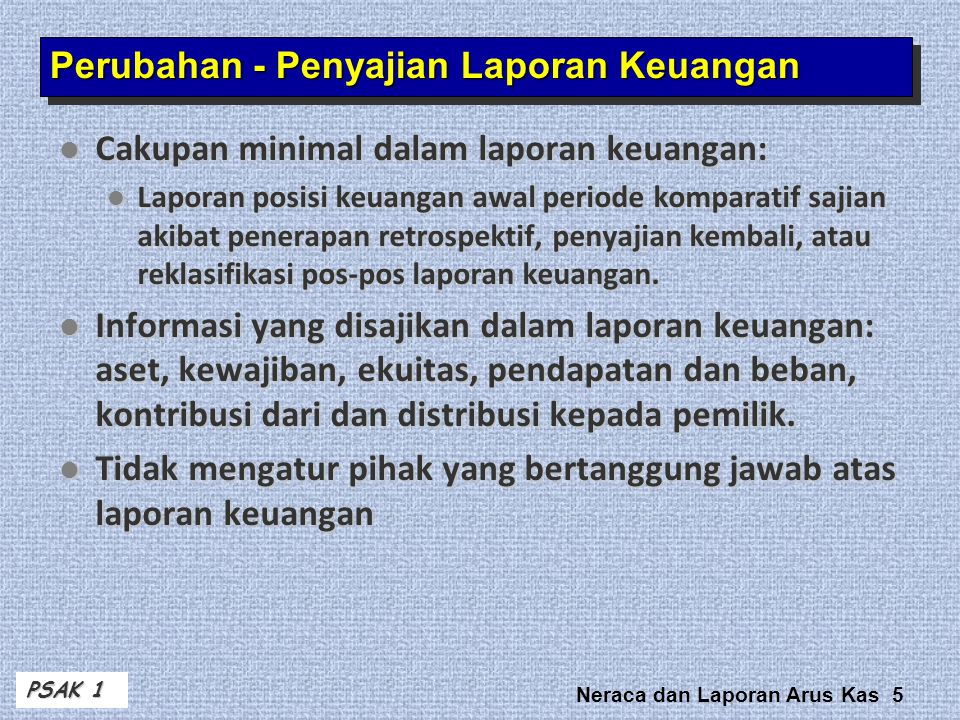 Neraca dan Laporan Arus Kas 46 Three different activities: Operating, Content and Format The Statement of Cash Flows Investing,Financing Illustration 5-24 Ref: Kieso Weygant ed 13
