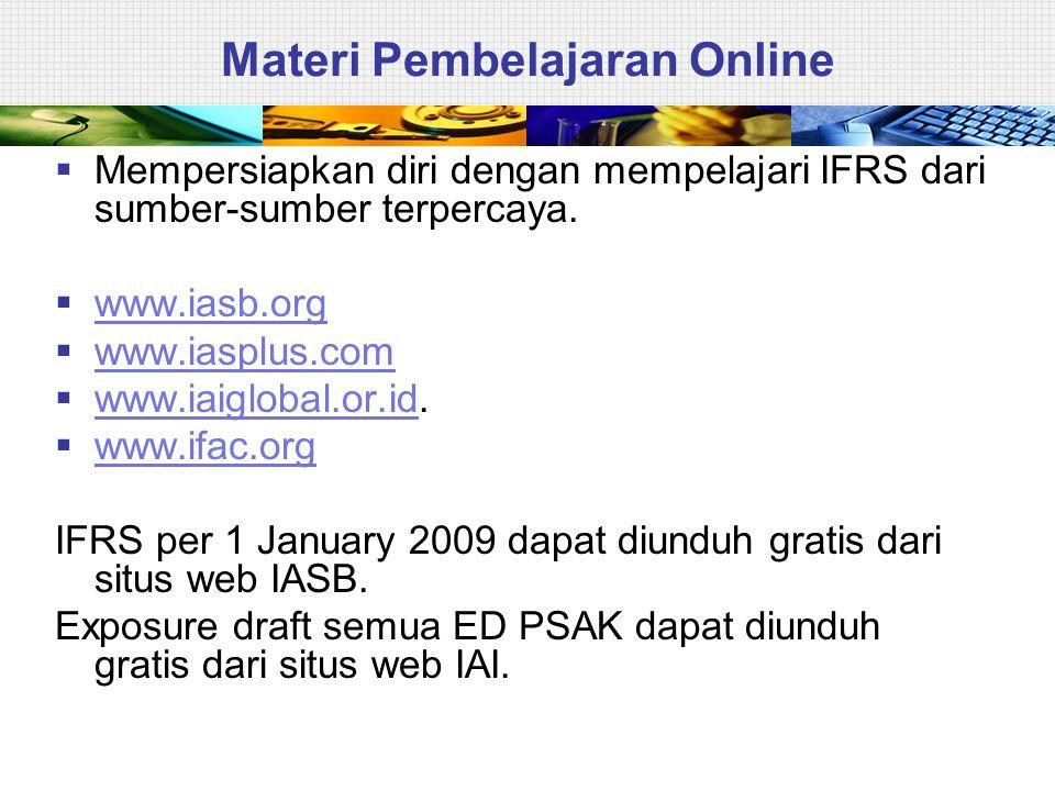 Materi Pembelajaran Online  Mempersiapkan diri dengan mempelajari IFRS dari sumber-sumber terpercaya.