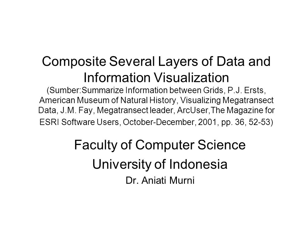 Composite Several Layers of Data and Information Visualization (Sumber:Summarize Information between Grids, P.J. Ersts, American Museum of Natural His