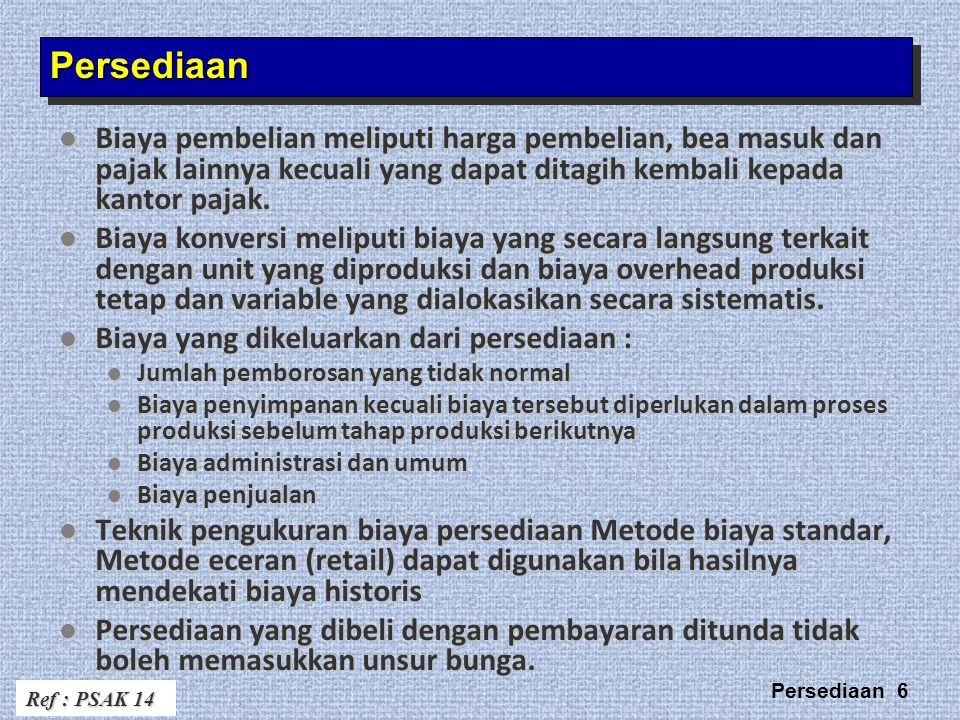 Persediaan 17 Decline in the RC usually = decline in selling price.