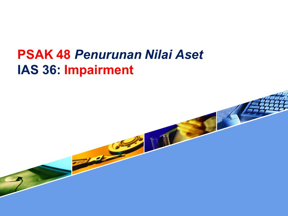  Tujuan PSAK 48 ini adalah untuk menetapkan:  prosedur-prosedur yang diterapkan entitas agar aset dicatat tidak melebihi jumlah terpulihkannya.