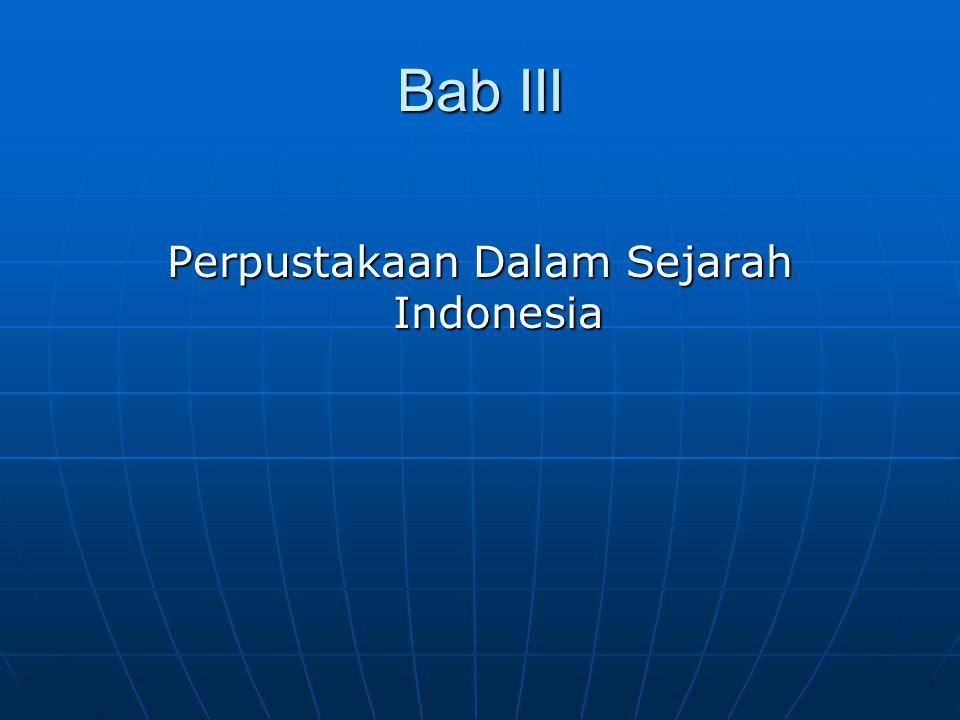 Bab III Perpustakaan Dalam Sejarah Indonesia