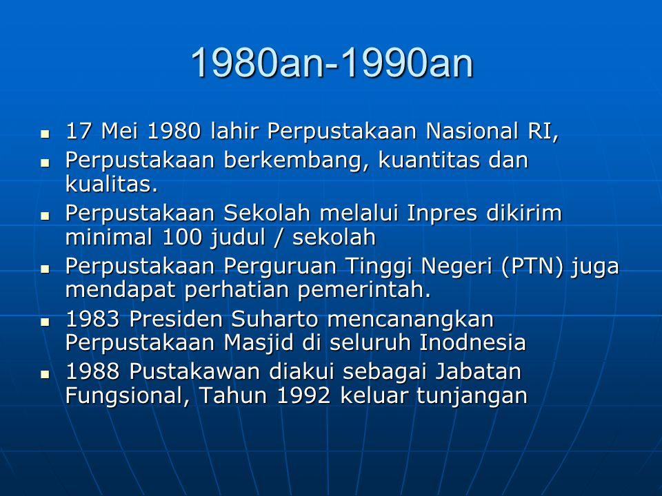 1980an-1990an 17 Mei 1980 lahir Perpustakaan Nasional RI, 17 Mei 1980 lahir Perpustakaan Nasional RI, Perpustakaan berkembang, kuantitas dan kualitas.