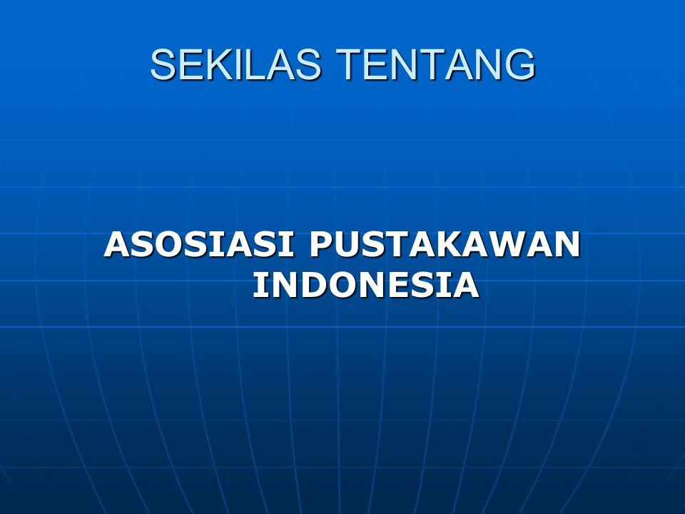 SEKILAS TENTANG ASOSIASI PUSTAKAWAN INDONESIA