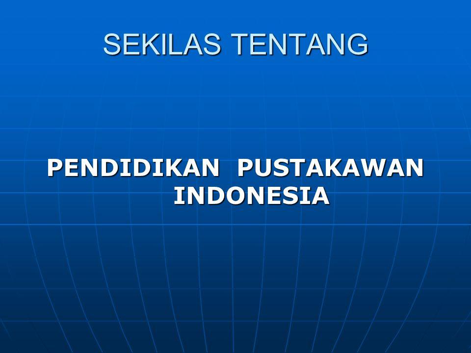 SEKILAS TENTANG PENDIDIKAN PUSTAKAWAN INDONESIA