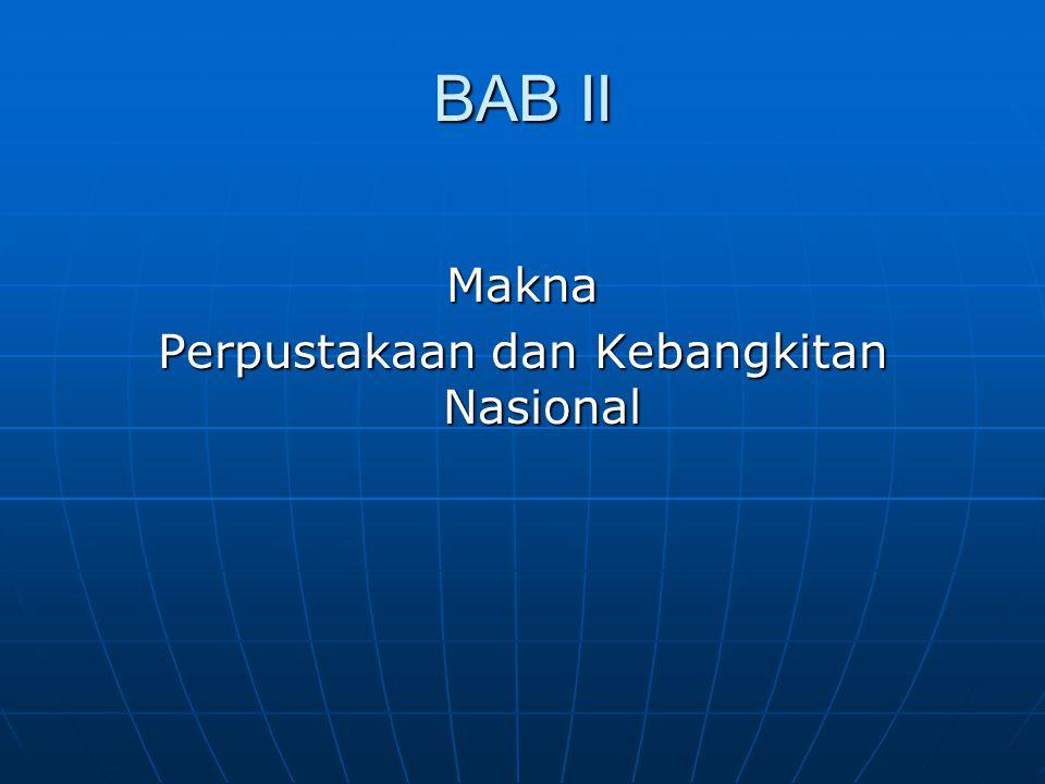 BAB II Makna Perpustakaan dan Kebangkitan Nasional