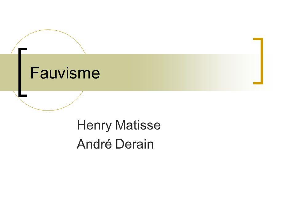 Henry Matisse André Derain Fauvisme