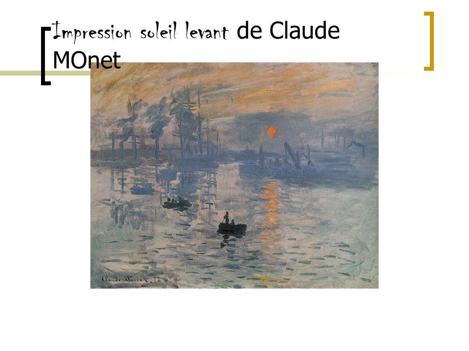Lukisan Impressionnisme Gambar seperti pandangan sekilas pelukis terhadap satu objek Yang utama bukan objek, tetapi kesan tentang objek yang tertangkap dan tercetak dalam diri pelukis Warna biasanya cerah, tanpa detil Objek alam dan aktivitas manusia sangat disenangi