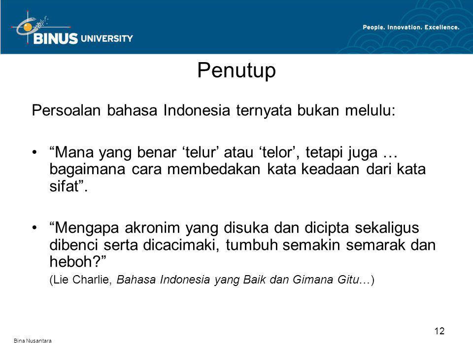 """Bina Nusantara Persoalan bahasa Indonesia ternyata bukan melulu: """"Mana yang benar 'telur' atau 'telor', tetapi juga … bagaimana cara membedakan kata k"""