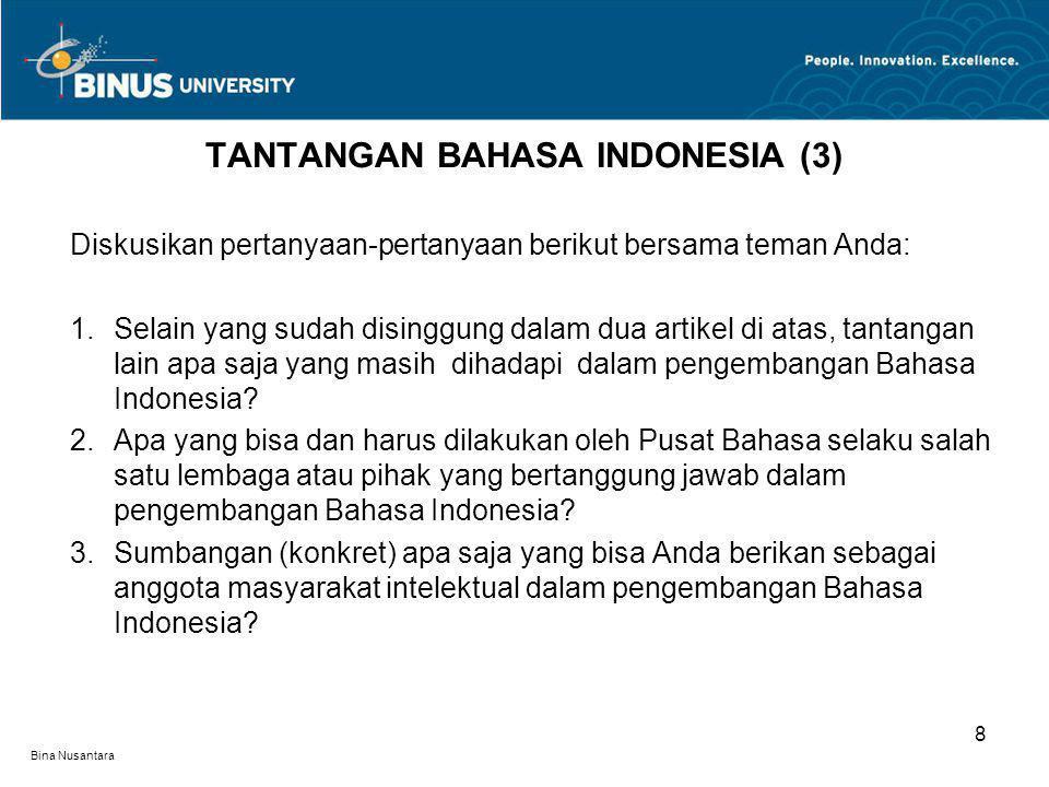 Bina Nusantara Diskusikan pertanyaan-pertanyaan berikut bersama teman Anda: 1.Selain yang sudah disinggung dalam dua artikel di atas, tantangan lain a