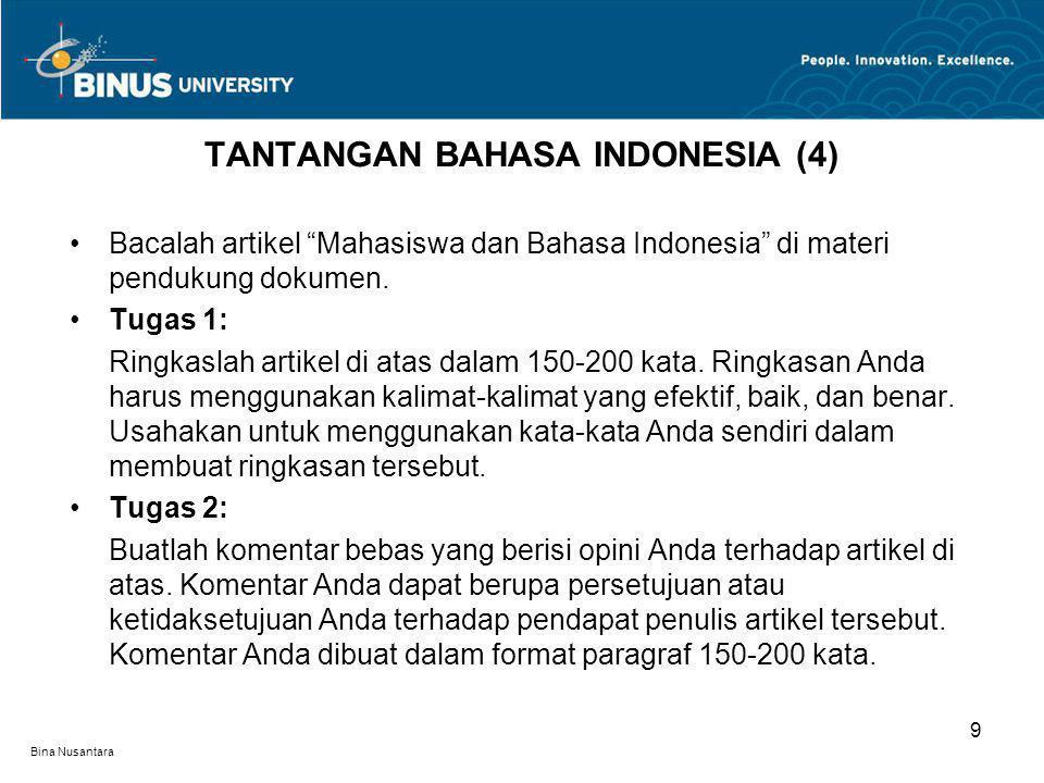 """Bina Nusantara Bacalah artikel """"Mahasiswa dan Bahasa Indonesia"""" di materi pendukung dokumen. Tugas 1: Ringkaslah artikel di atas dalam 150-200 kata. R"""