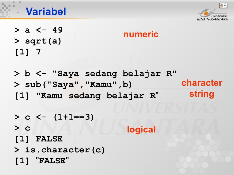 > a <- 49 > sqrt(a) [1] 7 > b <-