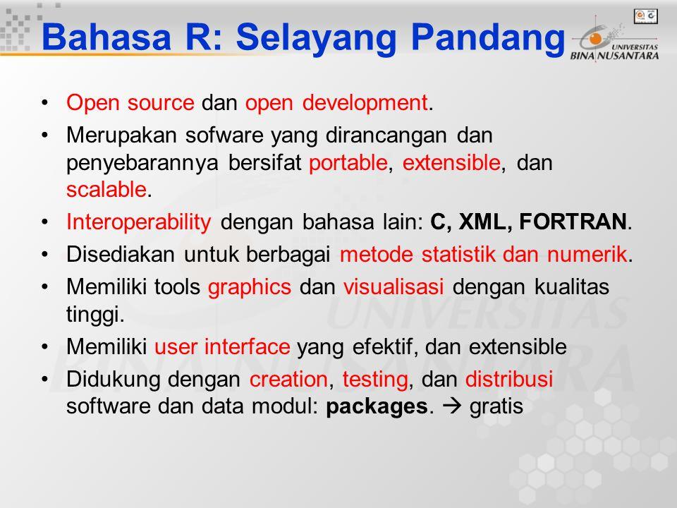 Bahasa R: Selayang Pandang Open source dan open development. Merupakan sofware yang dirancangan dan penyebarannya bersifat portable, extensible, dan s