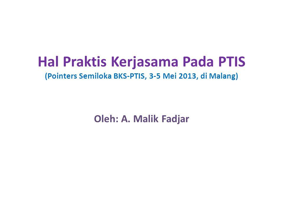 Hal Praktis Kerjasama Pada PTIS (Pointers Semiloka BKS-PTIS, 3-5 Mei 2013, di Malang) Oleh: A.