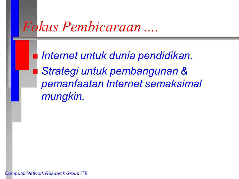 Computer Network Research Group ITB Pengalaman Ngoprek Radio dari radio 80 meter-an ('77-78) s/d Internet & satelit ('96)
