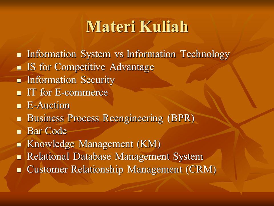 Materi Kuliah Information System vs Information Technology Information System vs Information Technology IS for Competitive Advantage IS for Competitiv