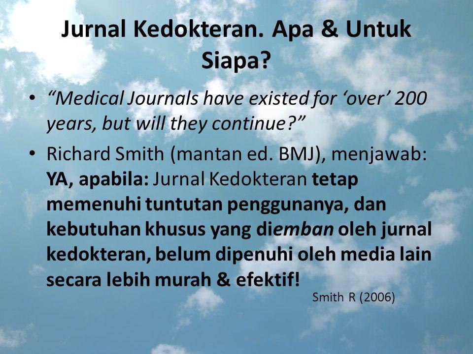 Apa & untuk siapa Jurnal Ilmiah Kedokteran.