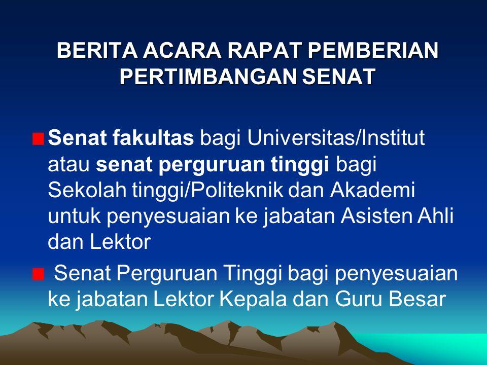 BERITA ACARA RAPAT PEMBERIAN PERTIMBANGAN SENAT Senat fakultas bagi Universitas/Institut atau senat perguruan tinggi bagi Sekolah tinggi/Politeknik da