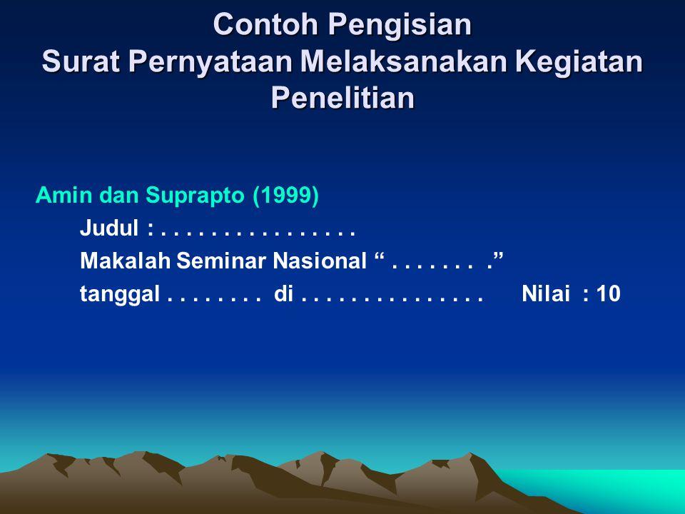"Contoh Pengisian Surat Pernyataan Melaksanakan Kegiatan Penelitian Amin dan Suprapto (1999) Judul :................ Makalah Seminar Nasional ""........"