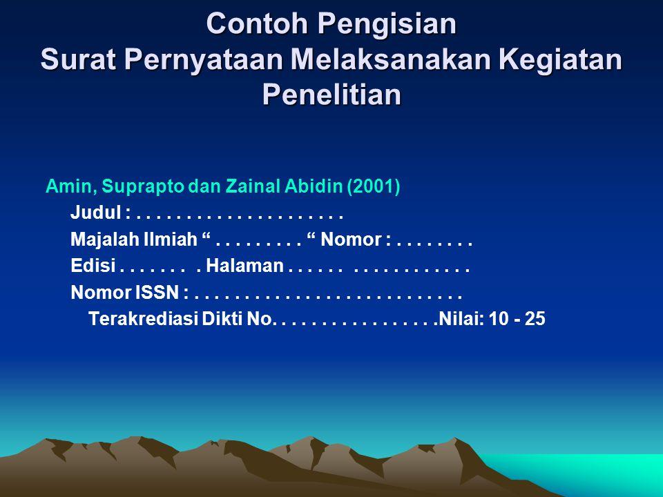 Contoh Pengisian Surat Pernyataan Melaksanakan Kegiatan Penelitian Amin, Suprapto dan Zainal Abidin (2001) Judul :..................... Majalah Ilmiah