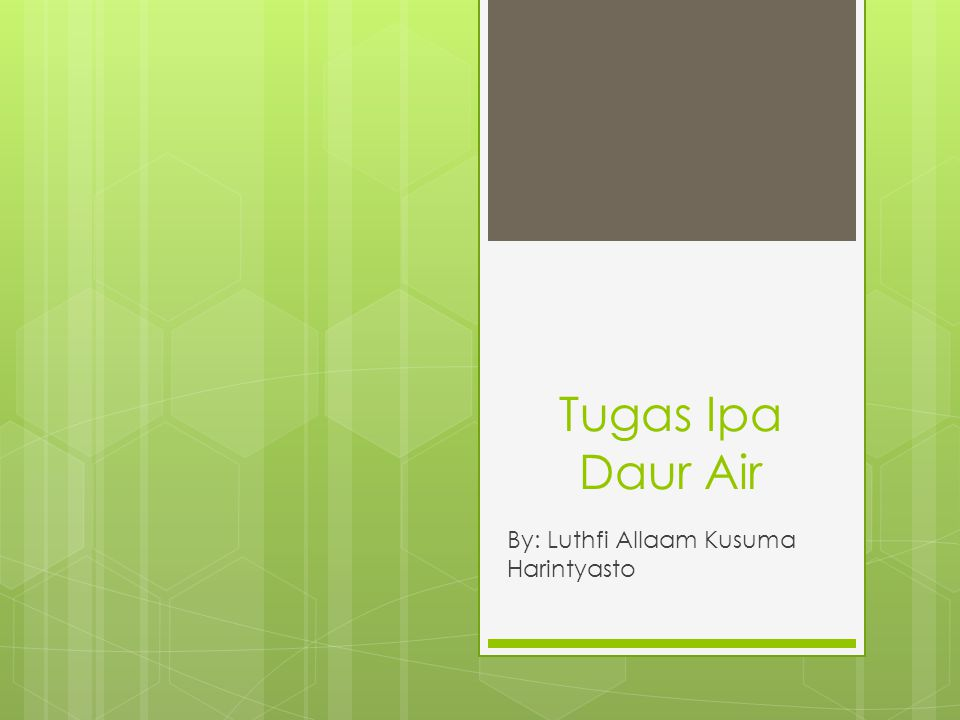 Tugas Ipa Daur Air By: Luthfi Allaam Kusuma Harintyasto