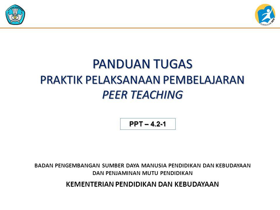 Kompetensi Menilai pelaksanaan pembelajaran menggunakan Instrumen Penilaian Pelaksanaan Pembelajaran Tujuan Kegiatan Guru dapat menilai pelaksanaan pembelajaran berbasis pendekatan scientific dan penilaian Autentik melalui kegiatan peer teaching