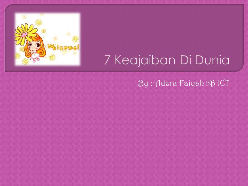 By : Adzra Faiqah 5B ICT