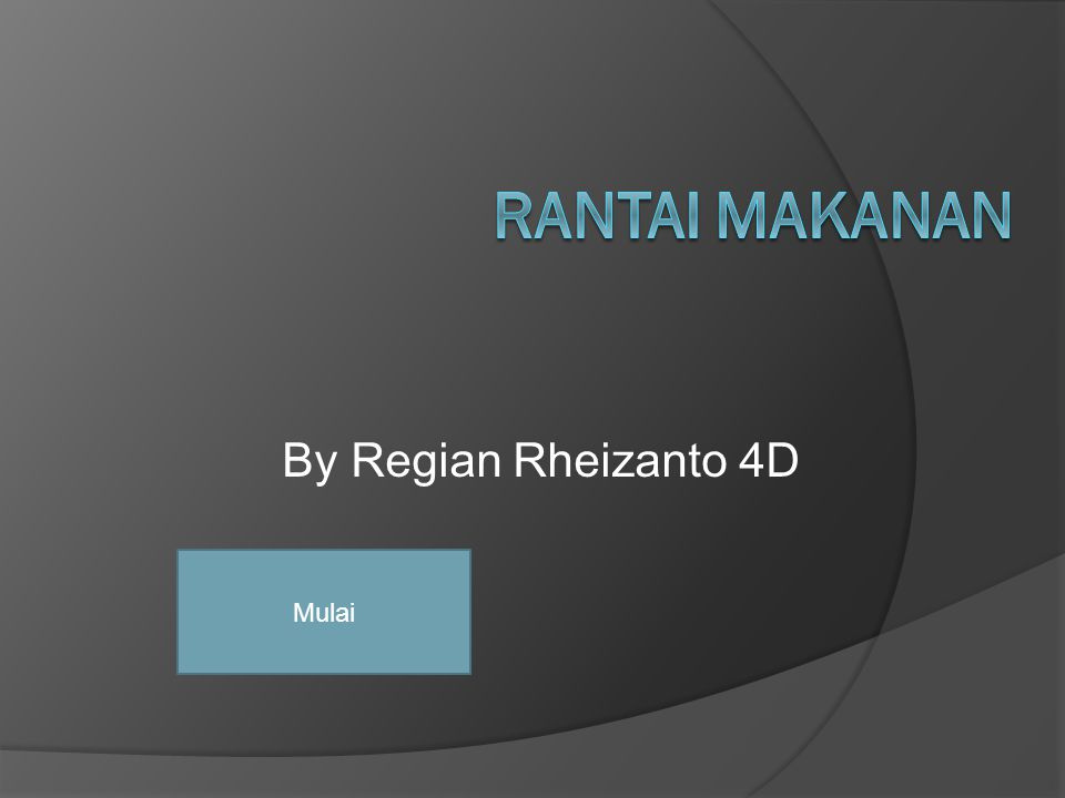 By Regian Rheizanto 4D Mulai