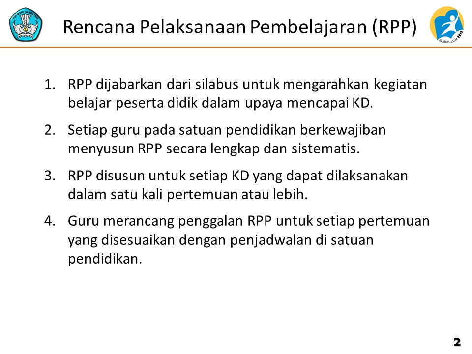 Komponen RPP 1.Identitas Mata Pelajaran 2.Kompetensi Dasar 3.Indikator Pencapaian Kompetensi 4.Tujuan Pembelajaran 5.Materi Ajar 6.Alokasi Waktu 7.Metode Pembelajaran 8.Kegiatan Pembelajaran 9.Penilaian Hasil Belajar 10.Sumber Belajar 3