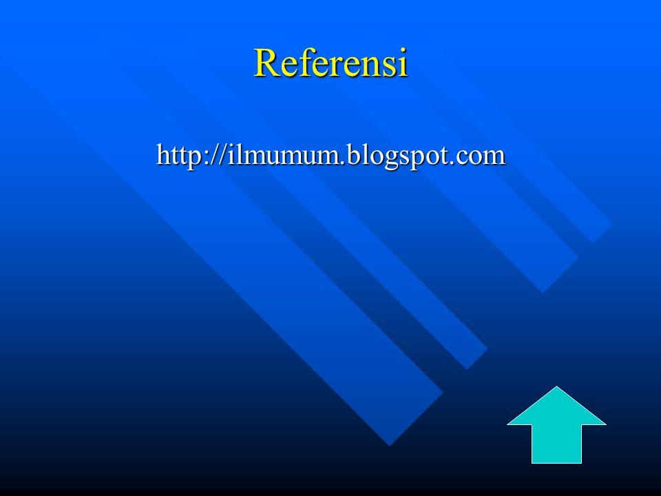 Referensi http://ilmumum.blogspot.com