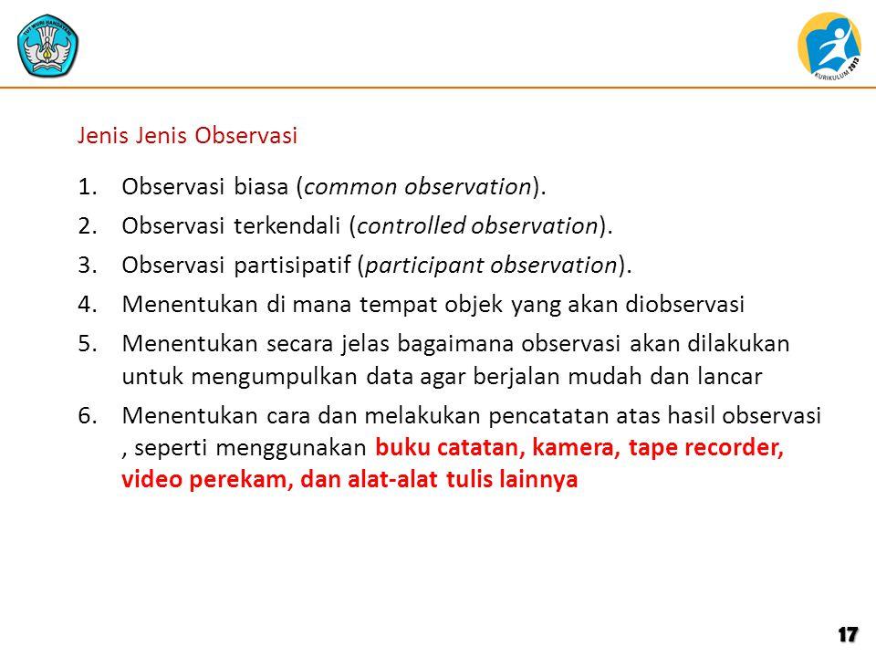 Jenis Jenis Observasi 1.Observasi biasa (common observation).