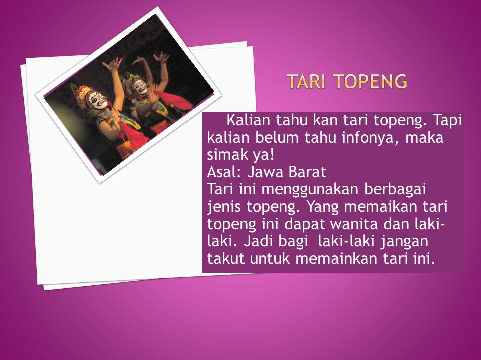 Nama dari tari ini adalah tari kipas.Yang berasal dari Sulawesi Selatan.