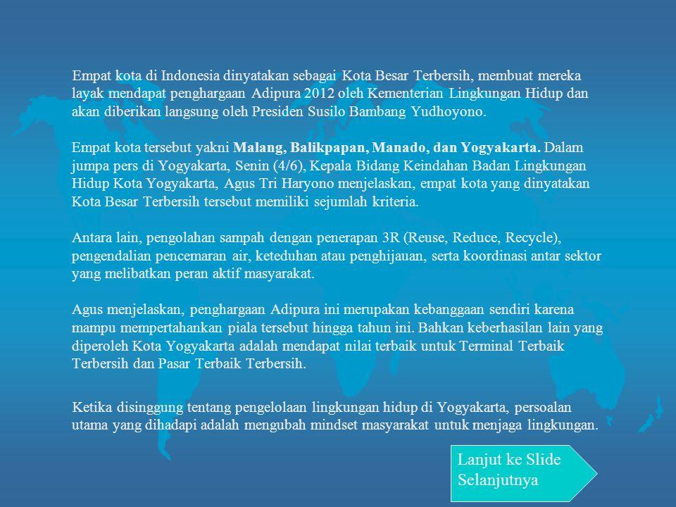 Empat kota di Indonesia dinyatakan sebagai Kota Besar Terbersih, membuat mereka layak mendapat penghargaan Adipura 2012 oleh Kementerian Lingkungan Hidup dan akan diberikan langsung oleh Presiden Susilo Bambang Yudhoyono.