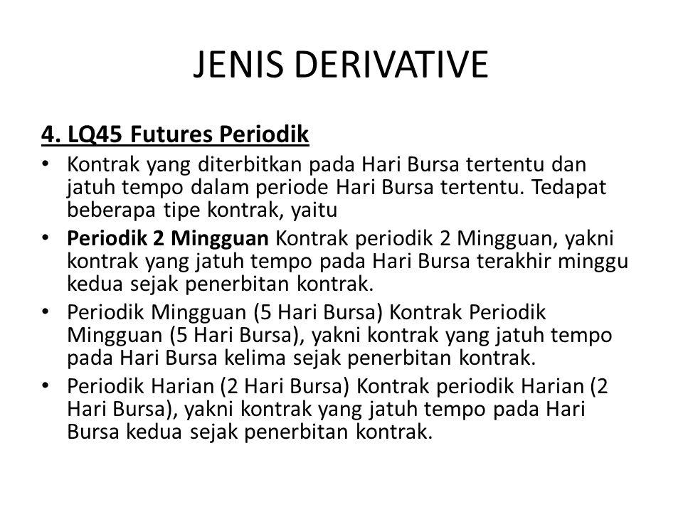 JENIS DERIVATIVE 4.